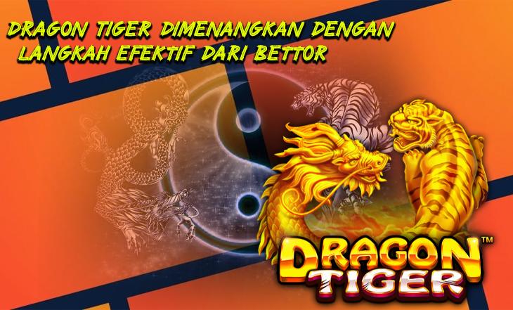 Dragon Tiger Dimenangkan dengan Langkah Efektif dari Bettor